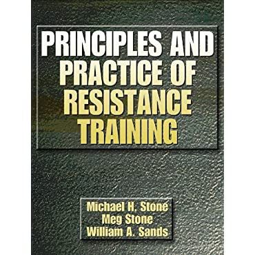 Principles and Practice of Resistance Training