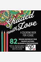 Shaded with Love: A Coloring Book for a Cause Paperback