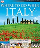 Where to Go When Italy, Dorling Kindersley Publishing Staff, 0756669057
