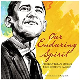 Image result for 5. Our Enduring Spirit: President Barack Obama's First Words to America: