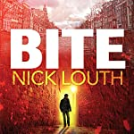 Bite: The most gripping thriller you will ever read | Nick Louth