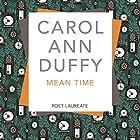 Mean Time Hörbuch von Carol Ann Duffy Gesprochen von: Carol Ann Duffy