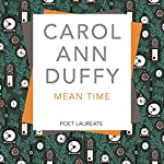 Mean Time | Carol Ann Duffy
