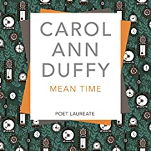 Mean Time Audiobook by Carol Ann Duffy Narrated by Carol Ann Duffy