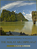 The Malay Archipelago : Volume II (Illustrated)