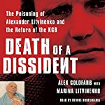 Death of a Dissident: The Poisoning of Alexander Litvinenko and the Return of the KGB | Alex Goldfarb,Marina Litvinenko