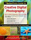 The BetterPhoto Guide to Creative Digital