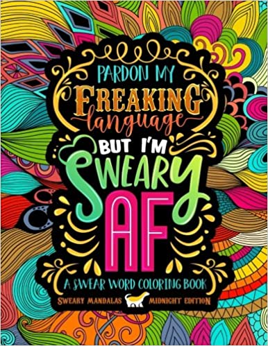 Amazon A Swear Word Coloring Book Midnight Edition Sweary Mandalas An Irreverent Hilarious Antistress Adult Colouring Gift Featuring