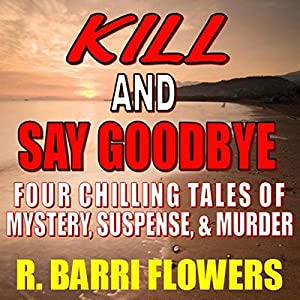 Kill and Say Goodbye Audiobook