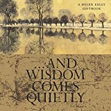 And Wisdom Comes Quietly, Helen Exley, 1861871139