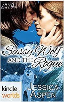 Sassy Ever After: Sassy Wolf and the Rogue (Kindle Worlds Novella) by [Aspen, Jessica]