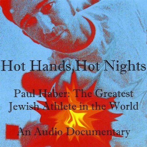 Hot Hands Hot Nights Racquetball & Handball Audio by Haber, Paul the Greatest Jewish Athlete in the Worl (2009-04-09)