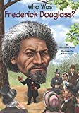 img - for Who Was Frederick Douglass? book / textbook / text book