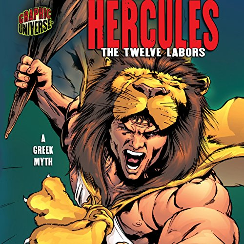 Hercules: The Twelve Labors: A Greek Myth