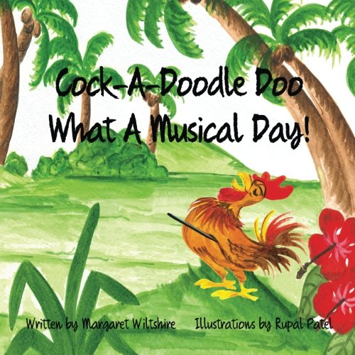 Cock-A-Doodle-Doo! What A Musical Day!