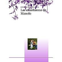 Las enseñanzas de Manolo (Spanish Edition) Feb 04, 2015