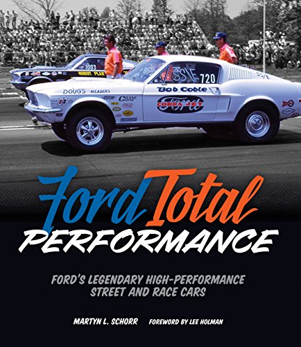 Ford Total Performance: Ford's Legendary High-Performance Street and Race (Ford Boss V8)