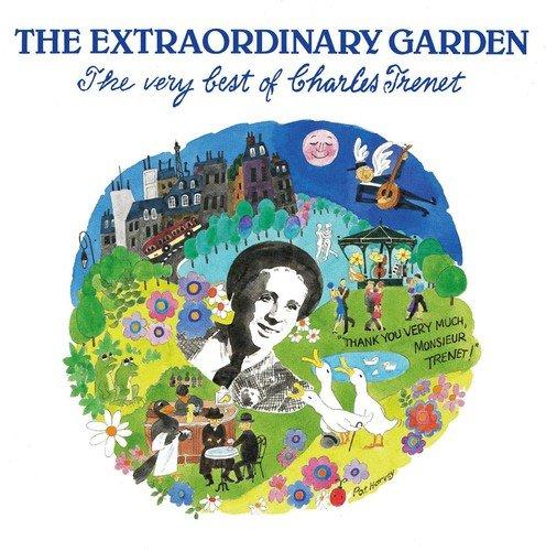 The Extraordinary Garden - The Very Best Of Charles Trenet