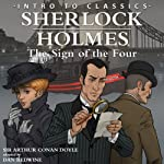 Intro to Sherlock Holmes: The Sign of the Four: Intro to Classics | Arthur Conan Doyle