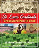St. Louis Cardinals Crossword Puzzle Book, Brendan E. Quigley, 1604330503