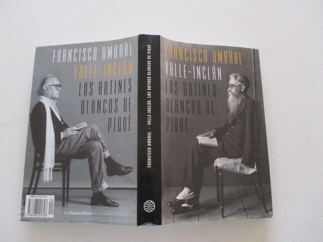 Valle-Inclán. Los botines blancos de piqué Colección La España plural: Amazon.es: Francisco Umbral: Libros