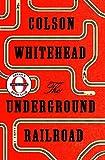 The Underground Railroad (Oprah's Book Club): A Novel (print edition)