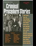 Criminal Procedure Stories: An In-Depth Look at Leading Criminal Procedure Cases (Law Stories)