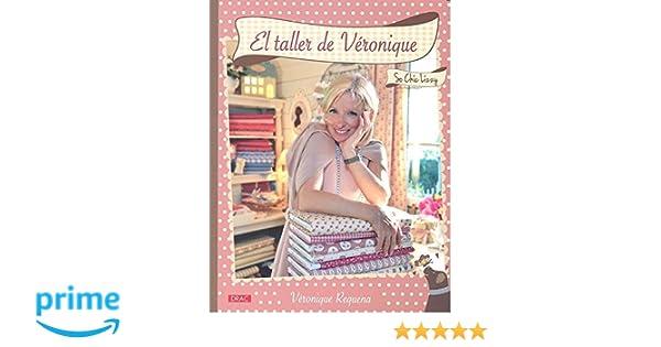 EL Taller De Veronique: Amazon.es: Véronique Requena, Laia Jordana Altés, Esperanza González Vázquez, Ana María Aznar Menéndez: Libros