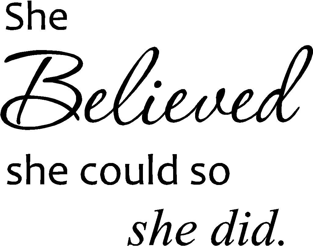 Amazon.com: She Believed She Could So She Did. Cute Vinyl Wall Art Decal  Home Decor Sayings Quotes: Home U0026 Kitchen Part 27