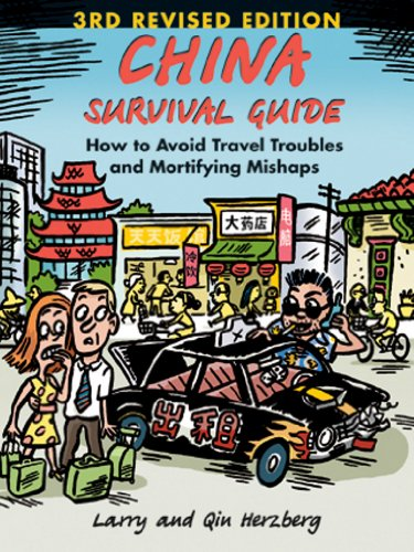 China Survival Guide  How To Avoid Travel Troubles And Mortifying Mishaps  3Rd Edition