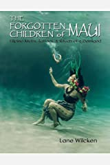 The Forgotten Children of Maui: Filipino Myths, Tattoos, and Rituals of a Demigod Paperback