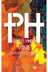 Purely His Vine: Autumn Edition Paperback