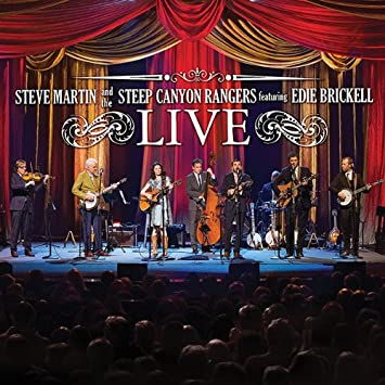 Steve Martin And The Steep Canyon Rangers Featuring Edie Brickell Live