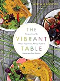 Image of The Vibrant Table: Recipes from My Always Vegetarian, Mostly Vegan, and Sometimes Raw Kitchen