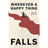 Whenever a Happy Thing Falls (English Edition)