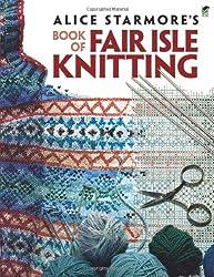 Alice Starmore's Book of Fair Isle Knitting