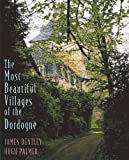 Most Beautiful Villages of the Dordogne by James Bentley (1996-09-03)