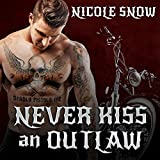 Never Kiss an Outlaw: Deadly Pistols MC Romance (Outlaw Love), Book 2