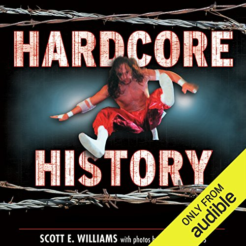 Hardcore History: The Extremely Unauthorized Story of the ECW by Audible Studios