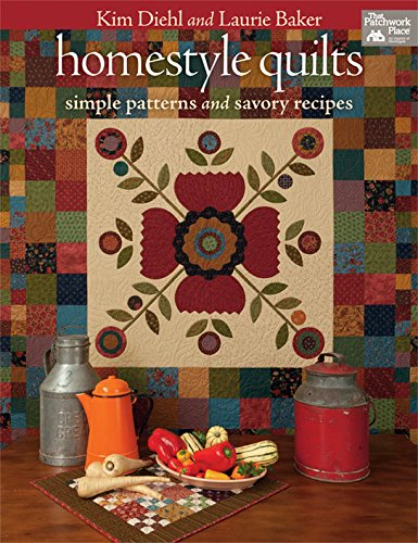 Homestyle Quilts: Simple Patterns and Savory (Dish Quilt)