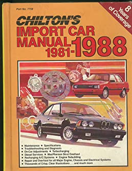 chilton s import car repair manual 1981 1988 chilton rh amazon com Auto Motor Manuals 2000 Jimmy Repair Manual