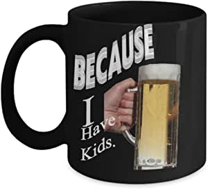 Amazon.com: Sarcasm Mug Because I Have Kids Mugs with ...