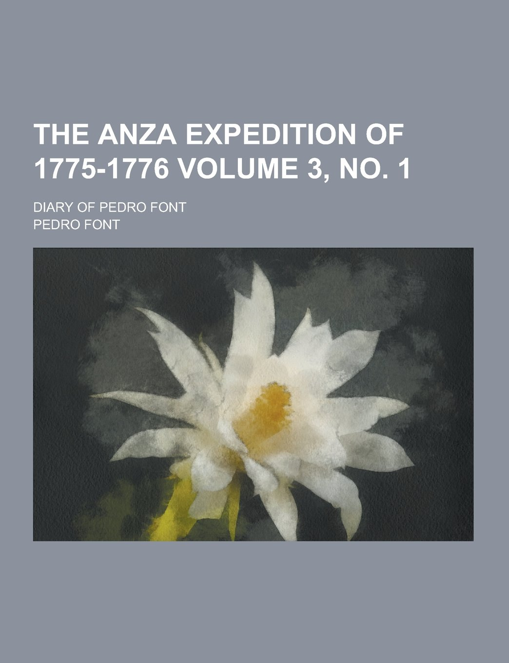 Amazon com: The Anza Expedition of 1775-1776