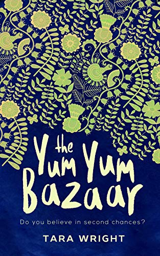 The Yum Yum Bazaar: A magical collection of short stories about love, loss and second chances