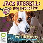 Jack Russell, Dog Detective: Dog Den Mystery | Darrel,Sally Odgers