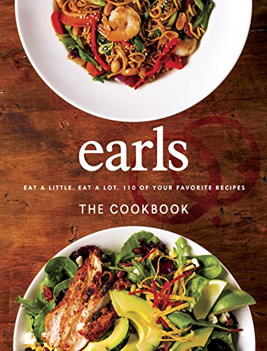 B.O.O.K Earls The Cookbook: Eat a Little. Eat a Lot. 110 of Your Favourite Recipes [W.O.R.D]