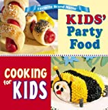 Favorite Brand Name: Cooking for Kids, Kids' Party Food