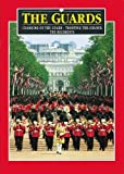 img - for The Guards plus CD: Changing of the Guard - Trooping the Colour - The Regiments (Pitkin Guides) book / textbook / text book