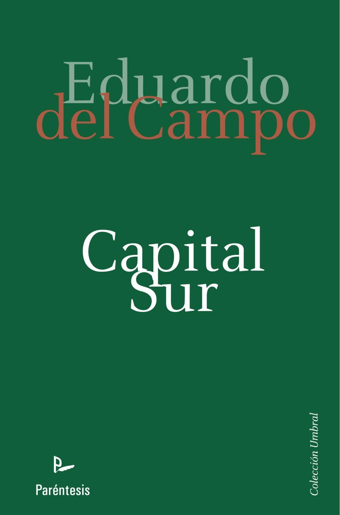 Capital Sur (Spanish Edition): Eduardo del Campo: 9788499191997: Amazon.com: Books