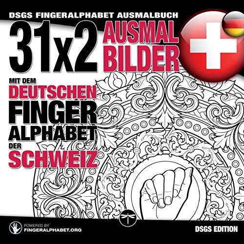 31x2 Ausmalbilder mit dem deutschen Fingeralphabet der Schweiz: DSGS Fingeralphabet Ausmalbuch